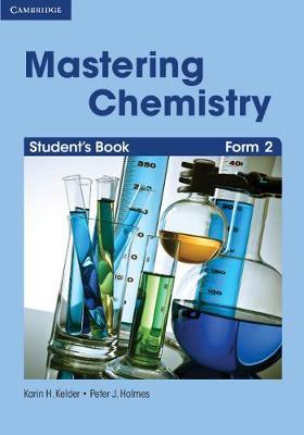 Mastering Chemistry Form 2 Student's Book by Peter J. Holmes, Karin H. Kelder