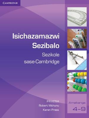The Cambridge Mathematics Dictionary for Schools Isichazamazwi Sezibalo Sezikole sase-Cambridge by Karen Press