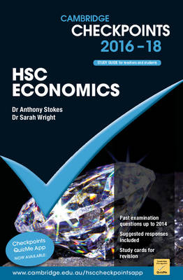 Cambridge Checkpoints HSC Economics 2016-18 by Anthony Stokes, Sarah Wright