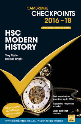 Cambridge Checkpoints HSC Modern History 2016-18 by Troy Neale, Melissa Bright
