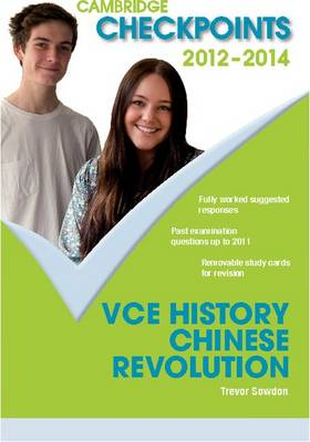 Cambridge Checkpoints VCE History Chinese Revolution 2012-14 by Trevor (Geelong Grammar) Sowdon