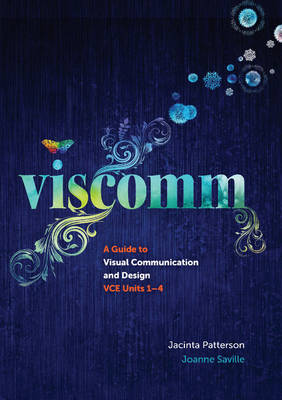 Viscomm 1ed Bundle 1 A Guide to Visual Communication Design by Jacinta Patterson, Joanne Saville