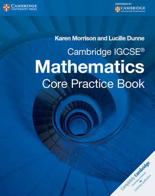 Cambridge IGCSE Core Mathematics Practice Book by Karen Morrison, Lucille Dunne