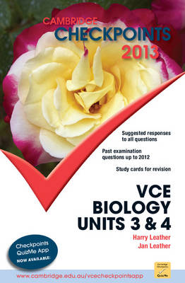 Cambridge Checkpoints VCE Biology Units 3 and 4 2013 by Harry Leather, Jan Leather