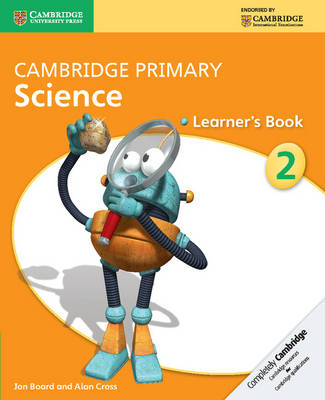 Cambridge Primary Science Stage 2 Learner's Book by Jon Board, Alan Cross