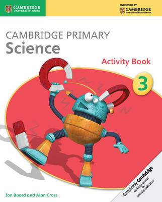 Cambridge Primary Science Stage 3 Activity Book by Jon Board, Alan Cross