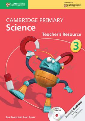 Cambridge Primary Science Stage 3 Teacher's Resource by Jon Board, Alan Cross