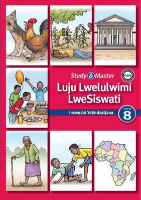 Study and Master Luju Lwelulwimi LweSiswati Libanga 8 CAPS Incwadzi Yetindzatjana 1 (Reader 1) by Jabulile Fakude, Ntokozo Khumalo, Simeon Simelane