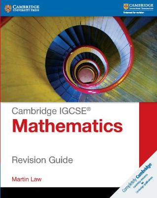 Cambridge IGCSE Mathematics Revision Guide by Martin Law
