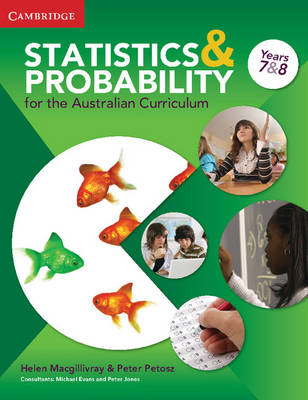 Statistics and Probability in the Australian Curriculum Years 7 & 8 by Helen MacGillivray, Peter Petocz