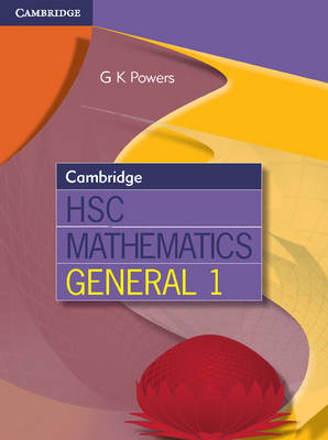 Cambridge HSC Mathematics General 1 by Gregory Powers