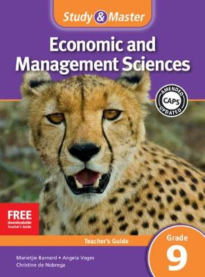 Study and Master Economic and Business Management Grade 9 for CAPS Teacher's Guide by Marietjie Barnard, Angela Voges, Christine de Nobrega