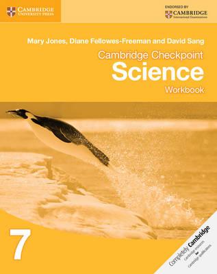 Cambridge Checkpoint Science Workbook 7 by Mary Jones, Diane Fellowes-Freeman, David Sang