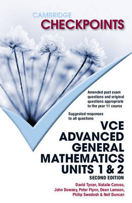 Cambridge Checkpoints VCE Advanced General Maths Units 1 and 2 by Neil Duncan, David Tynan, Natalie Caruso, John Dowsey