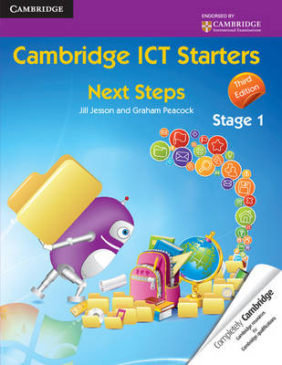Cambridge ICT Starters: Next Steps, Stage 1 by Jill Jesson, Graham Peacock