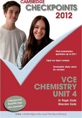 Cambridge Checkpoints VCE Chemistry Unit 4 2012 by Roger Slade, Maureen Slade