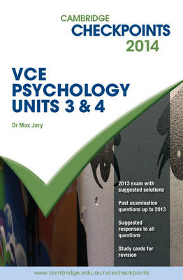 Cambridge Checkpoints VCE Psychology Units 3 and 4 2014 and Quiz Me More Book & Online Resource by Max Jory
