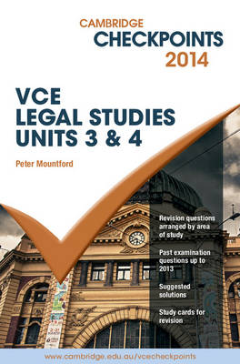 Cambridge Checkpoints VCE Legal Studies Units 3 and 4 2014 and Quiz Me More Book and Online resource by Peter Mountford
