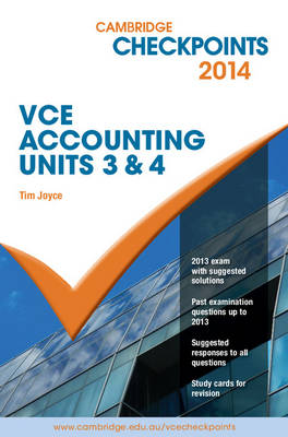Cambridge Checkpoints VCE Accounting Units 3 and 4 2014 by Tim Joyce