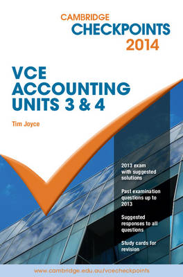 Cambridge Checkpoints VCE Accounting Units 3 and 4 2014 and Quiz Me More by Tim Joyce