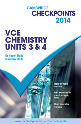 Cambridge Checkpoints VCE Chemistry Units 3 and 4 2014 Quiz Me More by Roger Slade, Maureen Slade