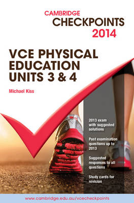 Cambridge Checkpoints VCE Physical Education Units 3 and 4 2014 and Quiz Me More by Michael Kiss