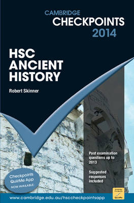 Cambridge Checkpoints HSC Ancient History 2014 by Robert Skinner