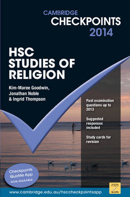 Cambridge Checkpoints HSC Studies of Religion 2014 by Jonathan Noble, Kim-Maree Goodwin, Ingrid Thompson