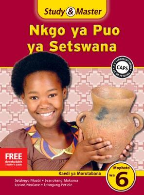 Study & Master Setswana Teacher's Guide Buka ya Morutabana by Lebogang Petronella Petlele, Lorato Charity Mosiane, Seanokeng Alina Mokoma, Setshego Francinah Moabi