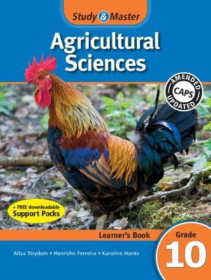 Study & Master Agricultural Sciences Learner's Book Teacher's Guide by Altus Strydom, Henricho Ferreira, Karoline Hanks