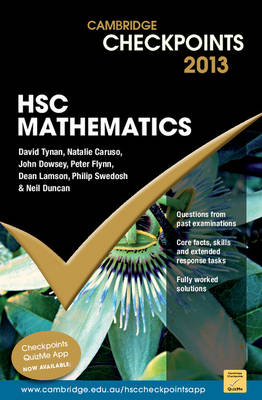 Cambridge Checkpoints HSC Mathematics 2013 by Neil Duncan, David Tynan, Natalie Caruso, John Dowsey