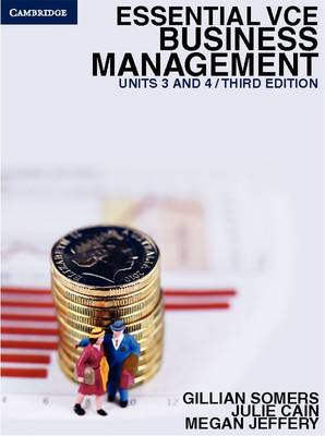 Essential VCE Business Management Units 3 and 4 by Gillian Somers, Julie Cain, Megan Jeffery