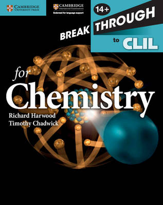 Breakthrough to CLIL for Chemistry Age 14+ Workbook by Richard Harwood, Timothy Chadwick