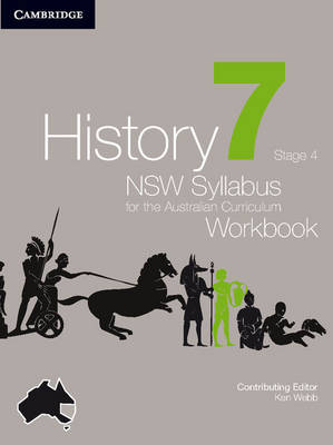 History NSW Syllabus for the Australian Curriculum Year 7 Stage 4 Workbook by Angela Woollacott, Stephen Catton, Luis Siddall