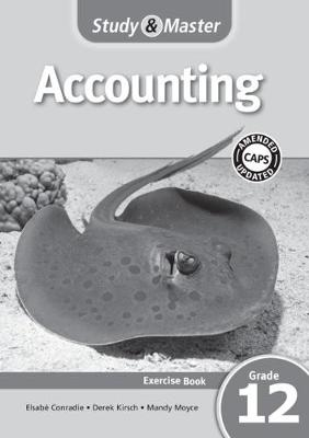 Study & Master Accounting Workbook Exercise Book by Elsabe Conradie, Derek Kirsch, Mandy Moyce