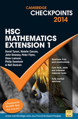 Cambridge Checkpoints HSC Mathematics Extension 1 2014-16 by Neil Duncan, David Tynan, Natalie Caruso, John Dowsey