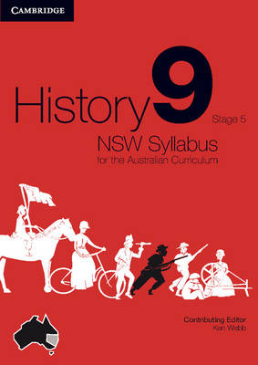 History NSW Syllabus for the Australian Curriculum Year 9 Stage 5 by Angela Woollacott, Michael Adcock, Alison Mackinnon