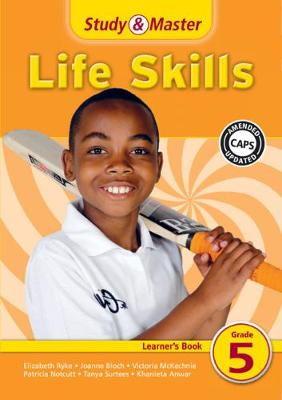 Study & Master Life Skills Learner's Book Learner's Book by Elizabeth Ryke, Donve Lee, Joanne Bloch, Victoria McKechnie