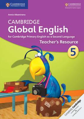 Cambridge Global English Stage 5 Teacher's Resource by Annie Altamirano