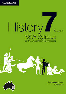 History NSW Syllabus for the Australian Curriculum Year 7 Stage 4 by Angela Woollacott, Michael Adcock, Helen Butler