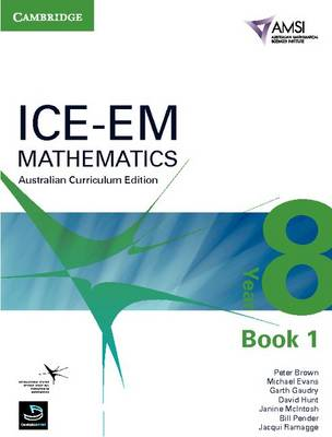 ICE-EM Mathematics Australian Curriculum Edition Year 8 Book 1 by Peter Brown, Michael Evans, Garth Gaudry, David Hunt