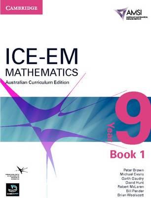 ICE-EM Mathematics Australian Curriculum Edition Year 9 Book 1 by Peter Brown, Michael Evans, Garth Gaudry, David Hunt