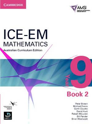 ICE-EM Mathematics Australian Curriculum Edition Year 9 Book 2 by Peter Brown, Michael Evans, Garth Gaudry, David Hunt