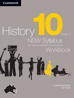 History NSW Syllabus for the Australian Curriculum Year 10 Stage 5 Workbook by Angela Woollacott, Stephen Catton, Stephanie Price
