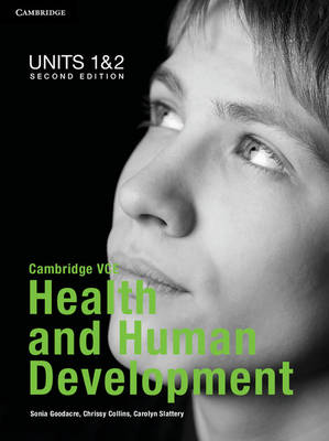 Cambridge VCE Health and Human Development Units 1 and 2 Pack Cambridge VCE Health and Human Development Units 1 and 2 Pack by Sonia Goodacre, Chrissy Collins, Carolyn Slattery