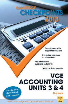 Cambridge Checkpoints VCE Accounting Units 3 and 4 2013 by Tim Joyce
