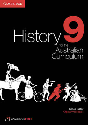 History for the Australian Curriculum Year 9 by Angela Woollacott, Michael Adcock, Margaret Allen, Raymond Evans