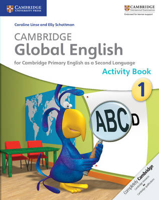 Cambridge Global English Stage 1 Activity Book by Caroline Linse, Elly Schottman