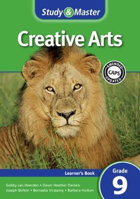 Study & Master Creative Arts Learner's Book Learner's Book by Joseph Bolton, Gabby van Heerden, Dawn Heather Daniels, Bernadia Virasamy