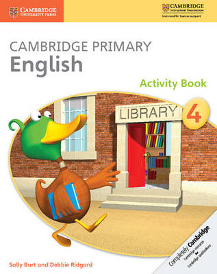 Cambridge Primary English Stage 4 Activity Book by Sally Burt, Debbie Ridgard